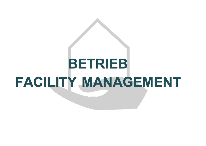 BETRIEB / FACILITY MANAGEMENT