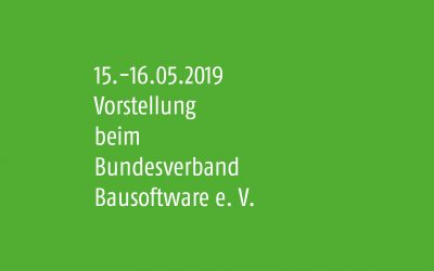 15.-16.05.2019 Vorstellung bei der Mitgliederversammlung des Bundesverband Bausoftware e. V.