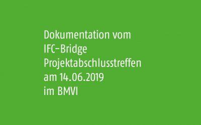 Dokumentation vom IFC-Bridge Projektabschlusstreffen im BMVI
